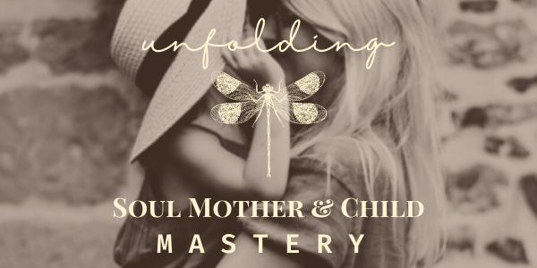 Soul mother and child mastery, familie, mama sein, motherhood, eltern, stefanie scharl, holistich gesund, selbstliebe, manifestation